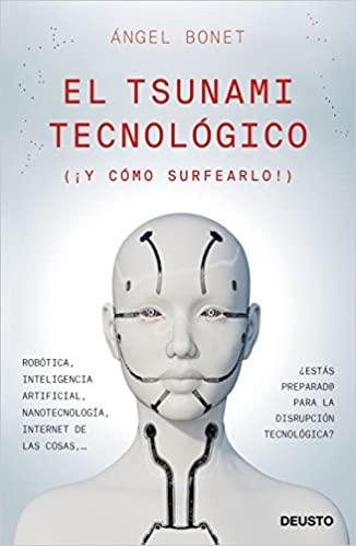 Recomanacions: El tsunami tecnológico (¡y cómo surfearlo!), d'Ángel Bonet